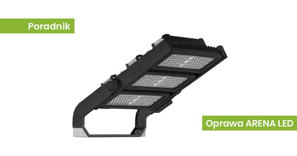 Oświetlenie boisk i terenów zewnętrznych – OPRAWA ARENA LED